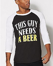 This Guy Needs a Beer Raglan Shirt