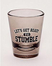 Ready to Stumble Shot Glass - 1.5 oz.