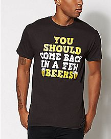 A Few Beers T Shirt