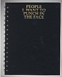 People I Want to Punch in the Face Notebook