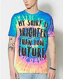 My Shirt is Brighter Than Your Future T Shirt