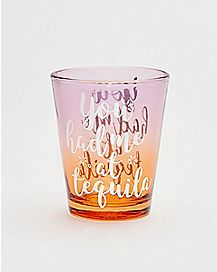 You Had Me At Tequila Shot Glass - 2 oz.