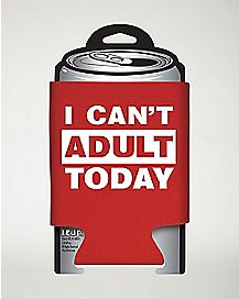 I Can't Adult Today Can Cooler