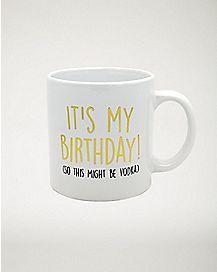 Birthday Might Be Vodka Coffee Mug - 22 oz