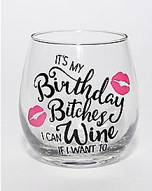 It's My Birthday I Can Wine If I Want To Wine Glass - 16 oz.