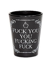 Fuck You Shot Glass - 1.5 oz.