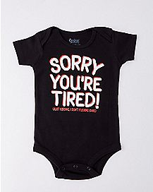 Sorry You're Tired Baby Bodysuit