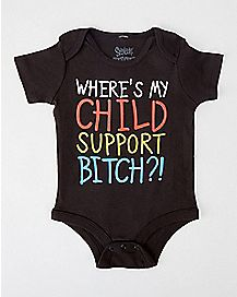 Where's My Child Support Bitch Baby Bodysuit