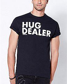 Hug Dealer T Shirt