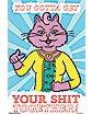 You Gotta Get Your Shit Together Princess Carolyn Poster - BoJack Horseman