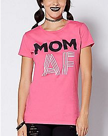 Mom AF T Shirt - Bad Moms