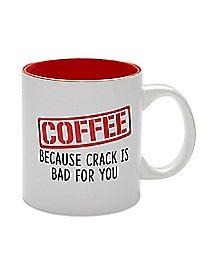 Coffee Because Crack Is Bad For You Coffee Mug - 20 oz.