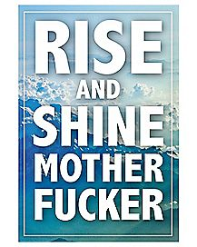 Rise and Shine Mother Fucker Poster