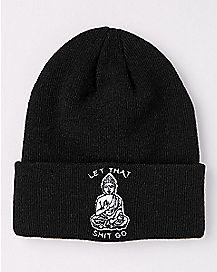 Buddha Let That Shit Go Beanie Hat