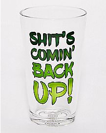 Shit's Coming Back Up Pint Glass - 16 oz.