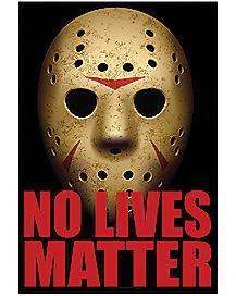 No Lives Matter Poster
