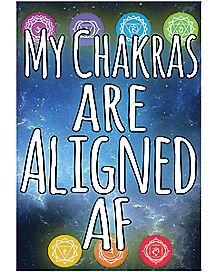 My Chakras Are Aligned AF