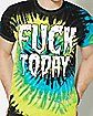 Tie Dye Fuck Today T Shirt