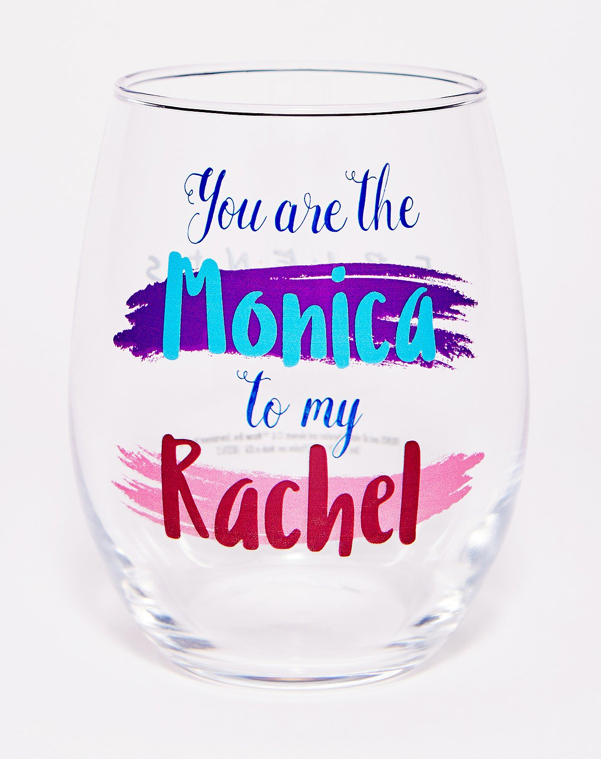 you are the monica to my rachel friends stemless wine glass wineglass