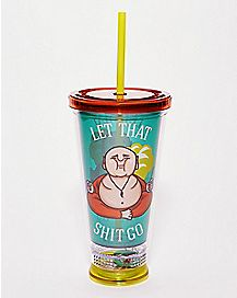 Let That Shit Go Buddha Cup With Straw - 16 oz.
