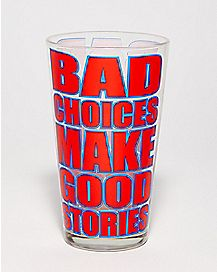 Bad Choices Make Good Stories Pint Glass - 16 oz.