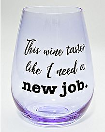 This Wine Tastes Like I Need A New Job Stemless Wine Glass - 30 oz.