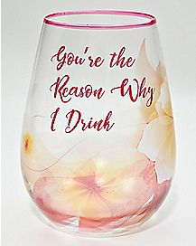 You're The Reason I Drink Stemless Wine Glass - 30 oz.