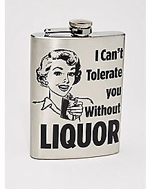 I Can't Tolerate You Without Liquor Flask - 8 oz.