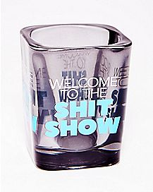 Square Welcome To The Shit Show Shot Glass - 2 oz.