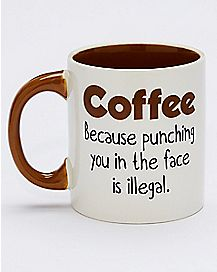 Punch You In The Face Coffee Mug - 20 oz.