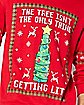 Tree Isn't The Only Thing Getting Lit Ugly Christmas Sweater