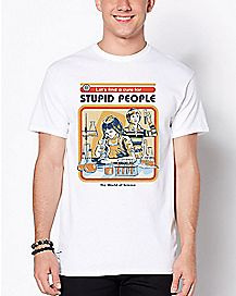 Stupid People T Shirt - Steven Rhodes
