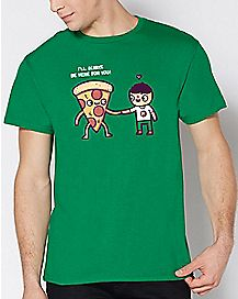 Here For You Pizza T Shirt