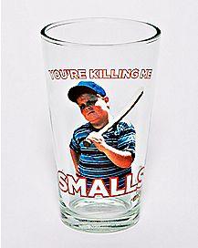 You're Killing Me Smalls Pint Glass 16 oz. - The Sandlot