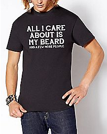 All I Care About Is My Beard T Shirt