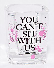 Square Splatter You Can't Sit With Us Shot Glass 1.5 oz. - Mean Girls