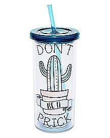 Don't Be A Prick Cup With Straw - 20 oz.