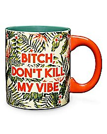 Don't Kill My Vibe Coffee Mug - 20 oz.
