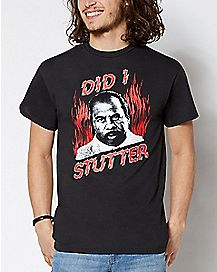 Did I Stutter Stanley T Shirt - The Office