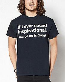 If I Ever Sound Inspirational T Shirt