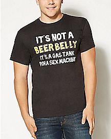 It's Not A Beer Belly Sex Machine T shirt