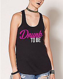 Drunk To Be Tank Top