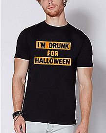 I'm Drunk For Halloween T Shirt