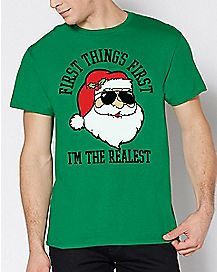 First Things First I'm The Realest Santa Ugly Christmas T Shirt