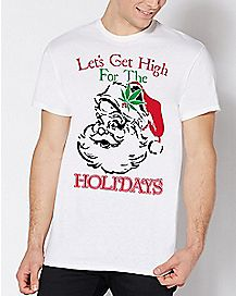 Let's Get High For The Holidays Santa Christmas T Shirt