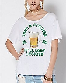 Take A Pitcher It'll Last Longer T Shirt