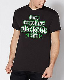 Time To Get My Blackout On T Shirt