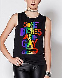 Rainbow Some Bitches Are Gay Get Over It Tank Top
