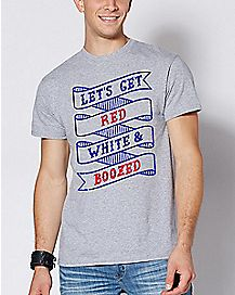 Let's Get Red White and Boozed T Shirt