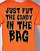 Just Put The Candy In The Bag T Shirt